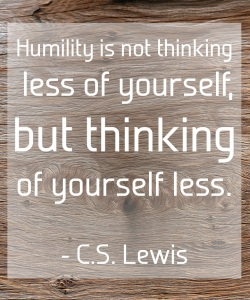 c-s-lewis-humility-is-not-thinking-less-of-yourself-but-thinking-of-yourself-less