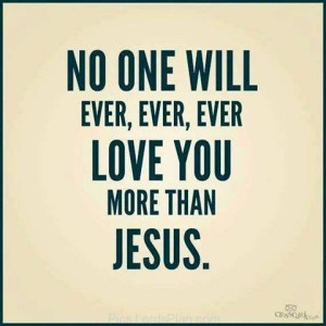 no-one-will-ever-love-you-more-than-jesus-92