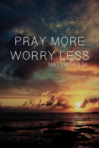 pray more worry less