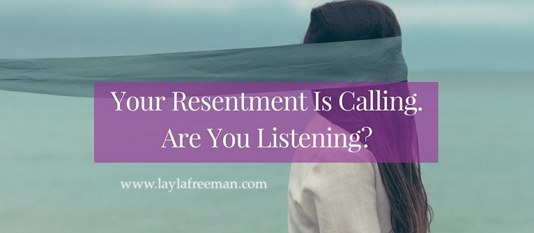 Your_Resentment_Is_Calling.Are_You_Listening-_blog